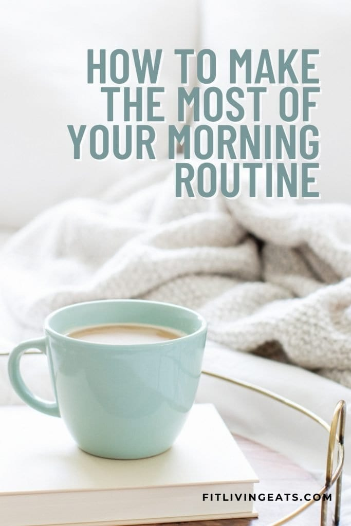 3 Tips to Make the Most of Your Morning Routine
