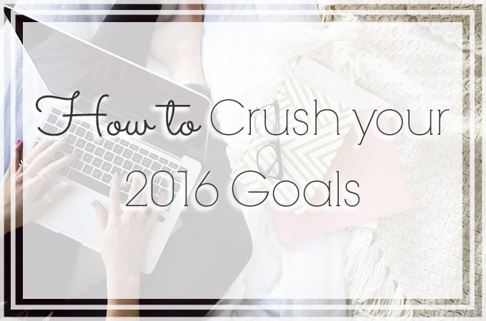 how to crush your goals