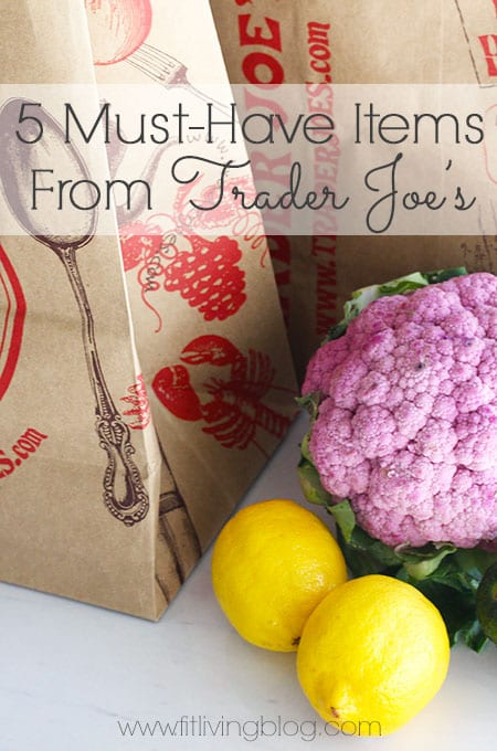 5 must have items from Trader Joe's for every healthy shopping cart // FitLiving #healthy #grocery
