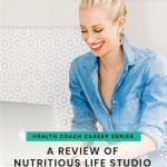 Career Series: A Review of Nutritious Life Studio   Health Coach   FitLiving Eats by Carly Paige