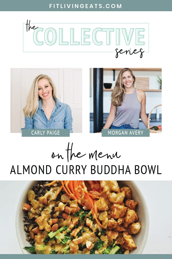 Almond Curry Buddha Bowl w/ Recipe with Guest Chef Morgan Avery   FitLiving Eats by Carly Paige