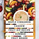 Maple Cinnamon Cashew Fruit Dip Recipe - FitLiving Eats by Carly Paige-04