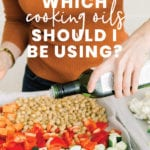 What Cooking Oil Should I Use - fitliving eats by carly paige - PIN-01