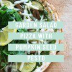 Garden Salad Pizza with Pumpkin Seed Pesto Recipe - FitLiving Eats 2