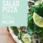 Garden Salad Pizza with Pumpkin Seed Pesto Recipe - FitLiving Eats 5