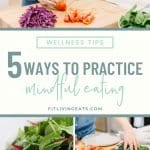 5 Ways to Practice Mindful Eating